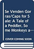 Slobodkina, Esphyr: Se Venden Gorras/Caps for Sale: A Tale of a Peddler, Some Monkeys and Their Monkey Business (Spanish Edition)