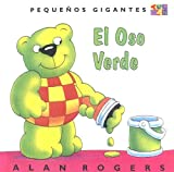 Rogers, Alan: El Oso Verde (Pequenos Gigantes) (Spanish Edition)