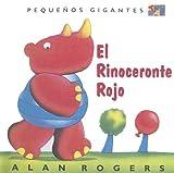 Rogers, Alan: El Rinoceronte Rojo (Pequenos Gigantes) (Spanish Edition)