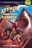Doyle, Bill: Attack Of The Shark-Headed Zombie (Turtleback School & Library Binding Edition) (Stepping Stones: A Chapter Book: Humor (Prebound))
