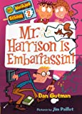 Gutman, Dan: Mr. Harrison Is Embarrassin'! (Turtleback School & Library Binding Edition) (My Weirder School (Pb))