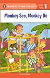 Regan, Dana: Monkey See, Monkey Do (Turtleback School & Library Binding Edition) (Penguin Young Readers, Level 1)