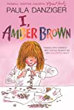 Danziger, Paula: I, Amber Brown (Turtleback School & Library Binding Edition) (Amber Brown (Pb))