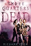Peck, Richard: Three-Quarters Dead (Turtleback School & Library Binding Edition)