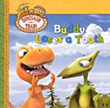 Grosset & Dunlap: Buddy Loses A Tooth (Turtleback School & Library Binding Edition) (Dinosaur Train)