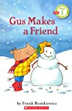 Remkiewicz, Frank: Gus Makes A Friend (Turtleback School & Library Binding Edition) (Scholastic Reader: Pre-Level 1 (PB))