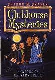 Draper, Sharon M.: Shadows Of Caesar's Creek (Turtleback School & Library Binding Edition) (Clubhouse Mysteries)