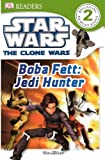 Dorling Kindersley, Inc.: Boba Fett: Jedi Hunter (Turtleback School & Library Binding Edition) (DK Readers: Level 2 (PB))