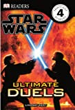 Dorling Kindersley, Inc.: Ultimate Duels (Turtleback School & Library Binding Edition) (Star Wars (Pb))