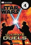 Dorling Kindersley, Inc.: Ultimate Duels (Turtleback School & Library Binding Edition) (Star Wars (Pb))