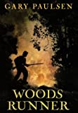 Paulsen, Gary: Woods Runner (Turtleback School & Library Binding Edition)