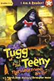 Lewis, J. Patrick: Tugg And Teeny: That's What Friends Are For (Turtleback School & Library Binding Edition) (I Am a Reader, Book 3: Grades 2-3)