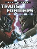 Roche, Nick: How To Draw Transformers Prime (Turtleback School & Library Binding Edition)