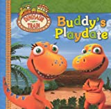 Grosset & Dunlap: Buddy's Playdate (Turtleback School & Library Binding Edition) (Dinosaur Train)