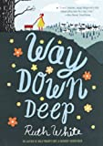 White, Ruth: Way Down Deep (Turtleback School & Library Binding Edition)