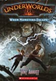 Abbott, Tony: When Monsters Escape (Turtleback School & Library Binding Edition) (Underworlds (PB))