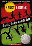 Farmer, Nancy: The Ear, The Eye, And The Arm (Turtleback School & Library Binding Edition)