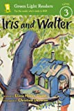 Guest, Elissa Haden: Iris And Walter (Turtleback School & Library Binding Edition) (Green Light Readers: Level 3)