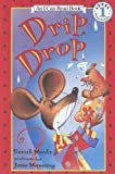 Weeks, Sarah: Drip, Drop (An I Can Read Book)
