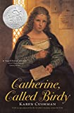 Cushman, Karen: Catherine, Called Birdy (Turtleback School & Library Binding Edition)