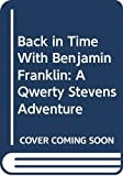 Gutman, Dan: Back in Time With Benjamin Franklin: A Qwerty Stevens Adventure