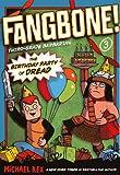 Rex, Michael: The Birthday Party Of Dread (Turtleback School & Library Binding Edition) (Fangbone!: Third Grade Barbarian (Pb))