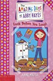 Mazer, Anne: Look Before You Leap (Amazing Days of Abby Hayes)