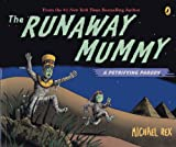 Rex, Michael: The Runaway Mummy: A Petrifying Parody (Turtleback School & Library Binding Edition)