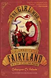 Valente, Catherynne M.: The Girl Who Circumnavigated Fairyland In A Ship Of Her Own Making (Turtleback School & Library Binding Edition)