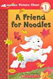 Wilhelm, Hans: A Friend for Noodles (Noodles: Scholastic Reader, Level 1)