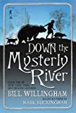 Willingham, Bill: Down The Mysterly River (Turtleback School & Library Binding Edition)