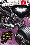 Huelin, Jodi: The Dark Knight Rises: Tools Of The Trade (Turtleback School & Library Binding Edition) (I Can Read Media Tie-Ins - Level 1-2)