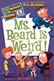 Gutman, Dan: Ms. Beard Is Weird! (Turtleback School & Library Binding Edition) (My Weirder School (Pb))