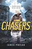 Phelan, James: Chasers (Turtleback School & Library Binding Edition) (Alone)