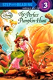 RH Disney: The Perfect Pumpkin Hunt (Turtleback School & Library Binding Edition) (Disney Fairies: Step Into Reading 3)