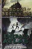 Stephens, John: The Emerald Atlas (Turtleback School & Library Binding Edition) (Books of Beginning)