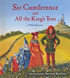 Neuschwander, Cindy: Sir Cumference And All The King's Tens (Turtleback School & Library Binding Edition)