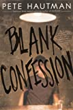Hautman, Pete: Blank Confession (Turtleback School & Library Binding Edition)