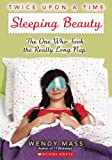 Mass, Wendy: Sleeping Beauty: The One Who Took The Really Long Nap (Turtleback School & Library Binding Edition) (Twice Upon a Time)