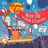 Peterson, Scott: Ride the Voter Coaster (Phineas & Ferb (Pb))