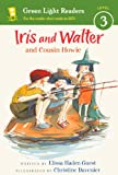 Guest, Elissa Haden: Iris And Walter And Cousin Howie (Turtleback School & Library Binding Edition) (Green Light Readers: Level 3 (PB))
