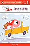 Long, Ethan: Clara And Clem Take A Ride (Turtleback School & Library Binding Edition) (Penguin Young Readers, Level 1)