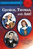 Brenner, Mar: George, Thomas, and Abe! (Turtleback School & Library Binding Edition) (Step Into Reading: (Early Pb))