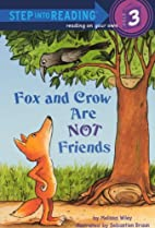 Fox and Crow Are Not Friends by Melissa…