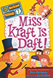 Gutman, Dan: Miss Kraft Is Daft! (My Weirder School)