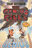 Gutman, Dan: Never Say Genius (Turtleback School & Library Binding Edition) (Genius Files (Pb))