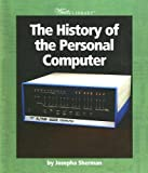 Sherman, Josepha: History of the Personal Computer