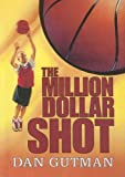 Gutman, Dan: The Million Dollar Shot (Million Dollar Series)