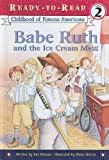 Gutman, Dan: Babe Ruth and the Ice Cream Mess (Ready-to-Read: Level 2)