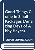 Mazer, Anne: Good Things Come In Small Packages (Amazing Days of Abby Hayes)